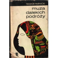 MUZA DALEKICH PODRÓŻY Teodor Parnicki [antykawriat]