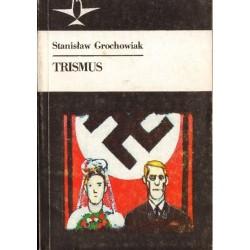TRISMUS Stanisław Grochowiak