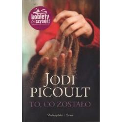 TO, CO ZOSTAŁO  Jodi Picoult [antykwariat]