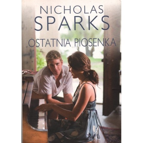 OSTATNIA PIOSENKA Nicholas Sparks [antykwariat]