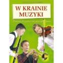 Agnieszka Kreiner-Bogdańska W KRAINIE MUZYKI [used book]