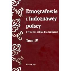 ETNOGRAFOWIE I LUDOZNAWCY POLSCY. TOM IV