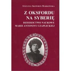 Z OKSFORDU NA SYBERIĘ Stefania Skowron-Markowska