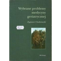 WYBRANE PROBLEMY MEDYCYNY GERIATRYCZNEJ Zygmunt Chodorowski [antykwariat]