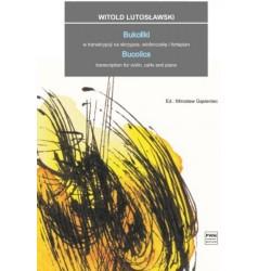 BUKOLIKI W TRANSKRYPCJI NA SKRZYPCE, WIOLONCZELĘ I FORTEPIAN Witold Lutosławski