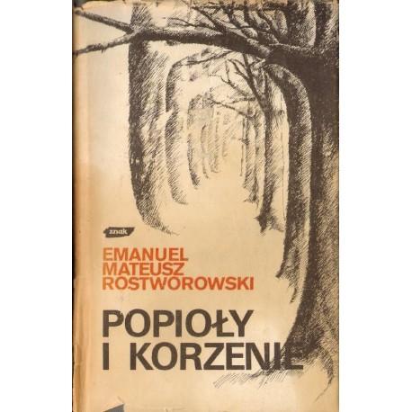 POPIOŁY I KORZENIE Emanuel Mateusz Rostworowski