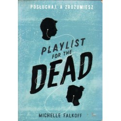 PLAYLIST FOR THE DEAD Michelle Falkoff [antykwariat]