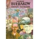 POWIEŚĆ TEATRALNA Michał Bułhakow [antykwariat]