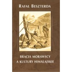 BRACIA MORAWSCY A KULTURY HIMALAJSKIE Rafał Beszterda