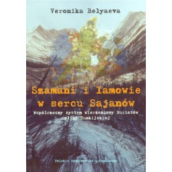 SZAMANI I LAMOWIE W SERCU SAJANÓW Veronika Balueva