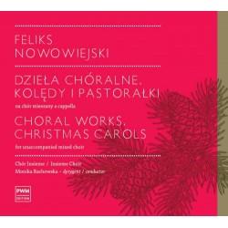 Feliks Nowowiejski Dzieła chóralne. Kolędy i pastorałki na chór mieszany a cappella. Płyta CD