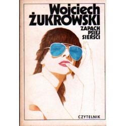 ZAPACH PSIEJ SIERŚCI Wojciech Żukrowski [antykwariat]
