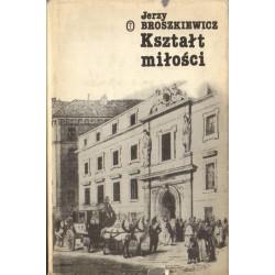 KSZTAŁT MIŁOŚCI Jerzy Broszkiewicz [antykwariat]