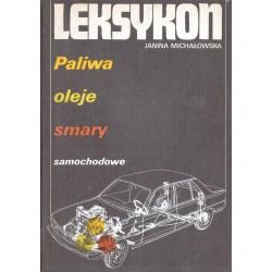 LEKSYKON: PALIWA, OLEJE, SMARY SAMOCHODOWE Janina Michałowska [antykwariat]