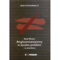 Alicja Witalisz ANGLOSEMANTYZMY W JĘZYKU POLSKIM