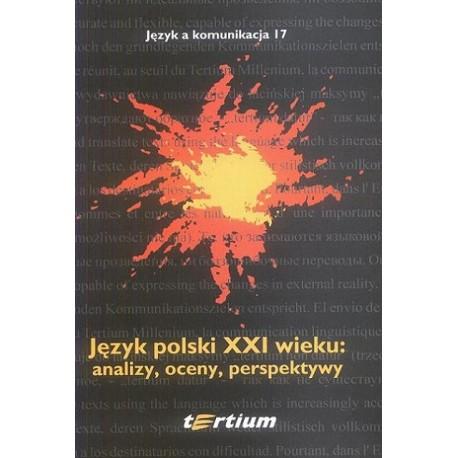 JĘZYK POLSKI XXI WIEKU: ANALIZY, OCENY, PERSPEKTYWY [JAK17]