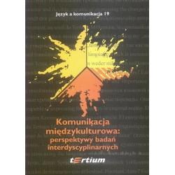 Władysław Chłopicki Komunikacja międzykulturowa: Perspektywy badań interdyscyplinarnych