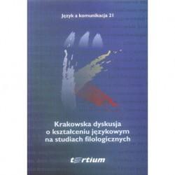 KRAKOWSKA DYSKUSJA O KSZTAŁCENIU JĘZYKOWYM NA STUDIACH FILOLOGICZNYCH [JAK21]
