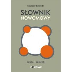 SŁOWNIK NOWOMOWY (POLSKO-ANGIELSKI) Krzysztof Bartnicki