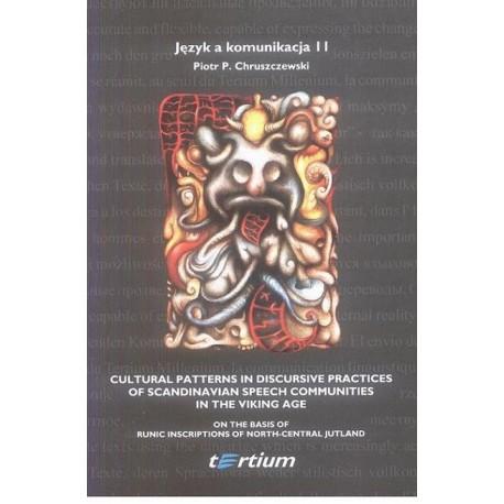 Piotr P.Chruszczewski CULTURAL PATTERNS IN DISCURSIVE PRACTICES OF SCANDINAVIAN SPEECH COMMUNITIES IN THE VIKING AGE