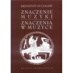 Krzysztof Guczalski ZNACZENIE MUZYKI. ZNACZENIA W MUZYCE