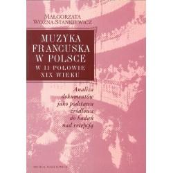 Małgorzata Woźna-Stankiewicz MUZYKA FRANCUSKA W POLSCE W II POŁOWIE XIX WIEKU