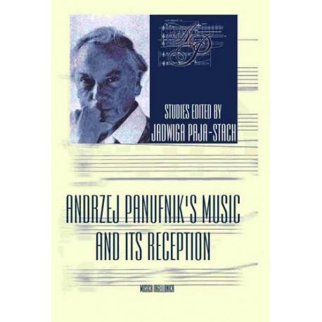 Jadwiga Paja-Stach (red.) ANDRZEJ PANUFNIK'S MUSIC AND ITS RECEPTION
