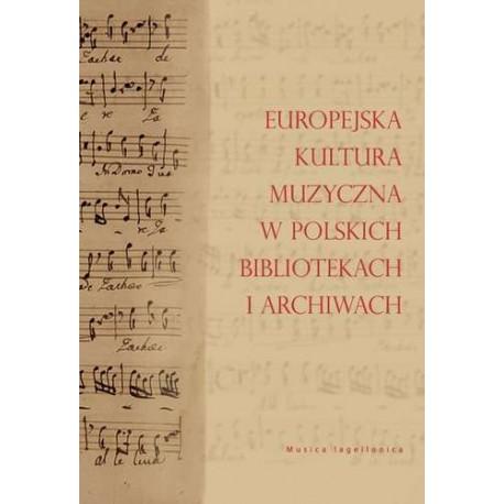 EUROPEJSKA KULTURA MUZYCZNA W POLSKICH BIBLIOTEKACH I ARCHIWACH