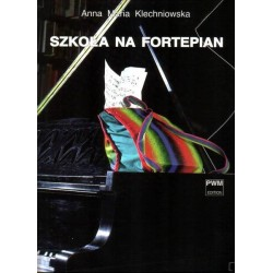 Anna Maria Klechniowska SZKOŁA NA FORTEPIAN