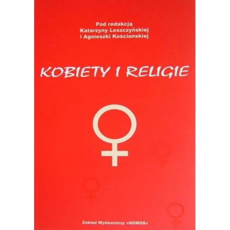 Katarzyna Leszczyńska, Agnieszka Kościańska (red.) KOBIETY I RELIGIE