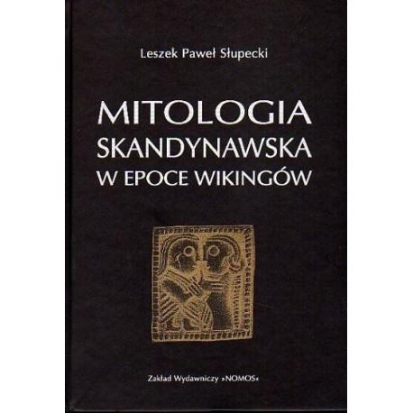 Leszek Paweł Słupecki MITOLOGIA SKANDYNAWSKA W EPOCE WIKINGÓW