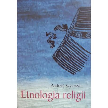 ETNOLOGIA RELIGII Andrzej Szyjewski