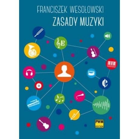 Franciszek Wesołowski ZASADY MUZYKI [nowe wydanie]