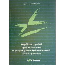 WSPÓŁCZESNY POLSKI DYSKURS PUBLICZNY W PERSPEKTYWIE MIĘDZYKULTUROWEJ [JAK23]