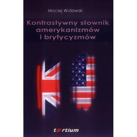 KONTRASTYWNY SŁOWNIK AMERYKANIZMÓW I BRYTYCYZMÓW Maciej Widawski