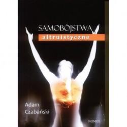 Adam Czabański SAMOBÓJSTWA ALTRUISTYCZNE