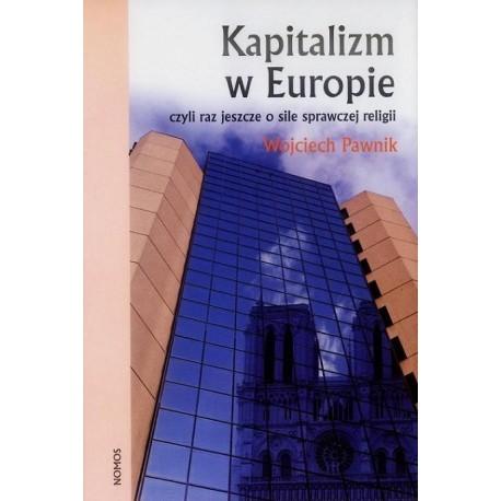 Wojciech Pawnik KAPITALIZM W EUROPIE: CZYLI RAZ JESZCZE O SILE SPRAWCZEJ RELIGII