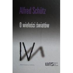 Alfred Schutz O WIELOŚCI ŚWIATÓW