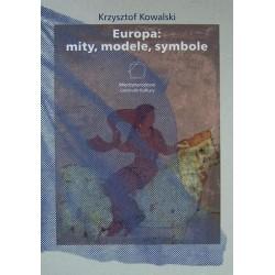 Krzysztof Kowalski EUROPA: MITY, MODELE, SYMBOLE