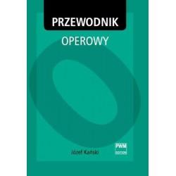 Józef Kański PRZEWODNIK OPEROWY (OPERA GUIDE) [antykwariat]