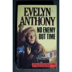 Evelyn Anthony NO ENEMY BUT TIME [antykwariat]
