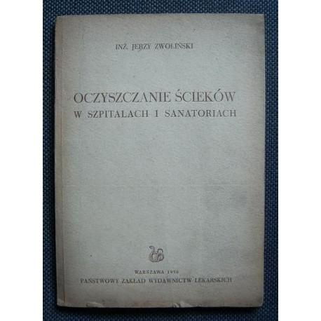 Jerzy Zwoliński OCZYSZCZANIE ŚCIEKÓW W SZPITALACH I SANATORIACH [antykwariat]