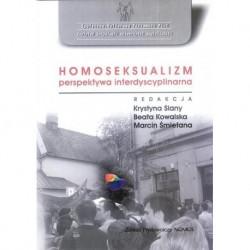 HOMOSEKSUALIZM: PERSPEKTYWA INTERDYSCYPLINARNA Krystyna Slany, Beata Kowalska, Marcin Śmietana