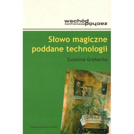 SŁOWO MAGICZNE PODDANE TECHNOLOGII Zuzanna Grębecka