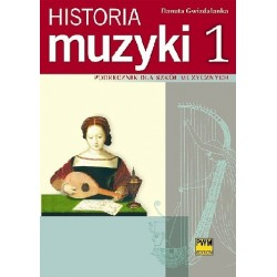 Danuta Gwizdalanka HISTORIA MUZYKI. CZĘŚĆ 1