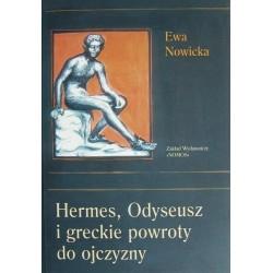 HERMES, ODYSEUSZ I GRECKIE POWROTY DO OJCZYZNY Ewa Nowicka