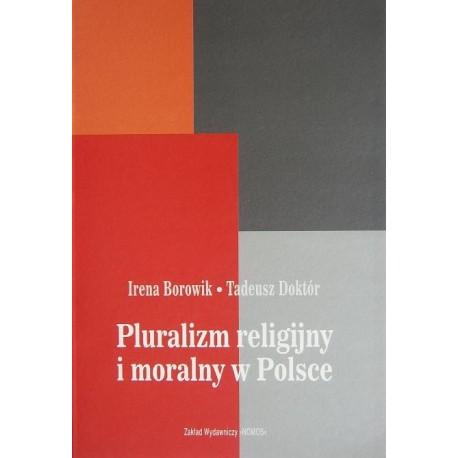 PLURALIZM RELIGIJNY I MORALNY W POLSCE Irena Borowik, Tadeusz Doktór