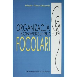 ORGANIZACJA KONWERSJI RUCHU FOCOLARI Piotr Pawliszak
