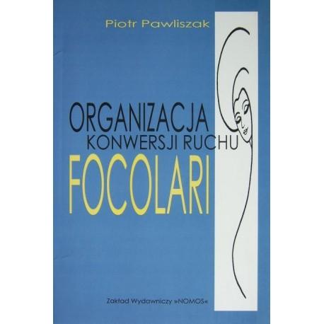 Piotr Pawliszak ORGANIZACJA KONWERSJI RUCHU FOCOLARI