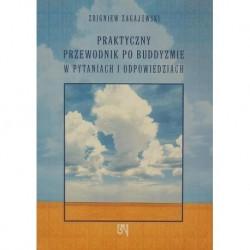 Zbigniew Zagajewski PRAKTYCZNY PRZEWODNIK PO BUDDYZMIE W PYTANIACH I ODPOWIEDZIACH